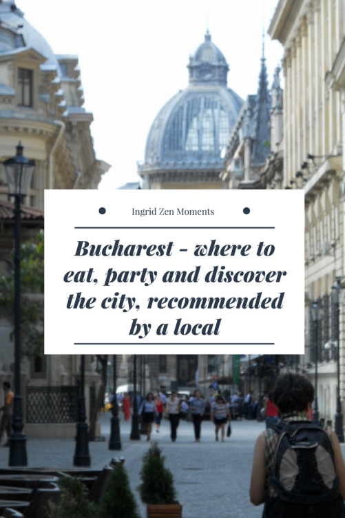 Bucharest - where to eat, party and discover the city, recommended by a local